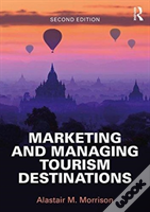 Marketing And Managing Tourism Dest