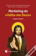 Marketing do 'Valha-me Deus'