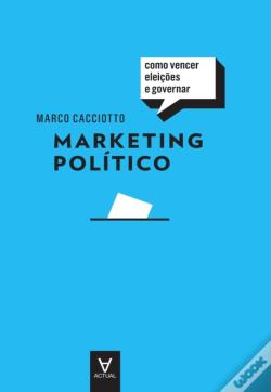 Wook.pt - Marketing Político - Como Vencer Eleições E Governar