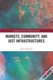 Markets, Community And Just Infrastructures