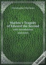 Marlow'S Tragedy Of Edward The Second With Introduction And Notes