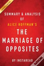 Marriage Of Opposites: By Alice Hoffman | Summary & Analysis
