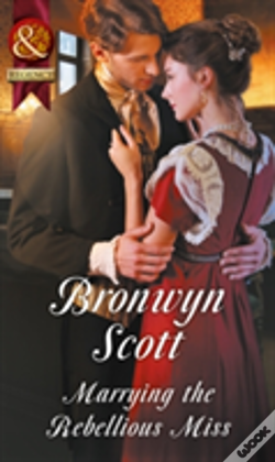Wook.pt - Marrying The Rebellious Miss (Wallflowers To Wives, Book 4)