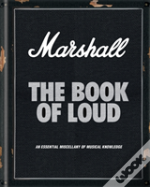 Marshall: The Book Of Loud