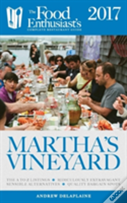 Wook.pt - Martha'S Vineyard - 2017: The Food Enthusiast'S Complete Restaurant Guide