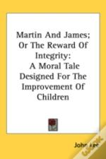Martin And James; Or The Reward Of Integ