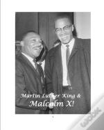 Martin Luther King & Malcolm X!