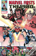 Marvel Firsts: The 1980s