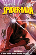 Marvel Platinum: The Definitive Spider-Man Reloaded