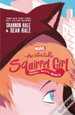 Marvel: The Unbeatable Squirrel Girl: Squirrel Meets World