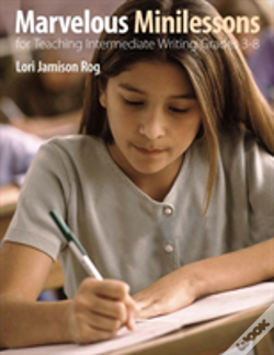 Wook.pt - Marvelous Minilessons For Teaching Intermediate Writing Grades 3-8