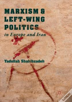 Wook.pt - Marxism And Left-Wing Politics In Europe And Iran