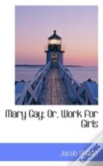 Mary Gay; Or, Work For Girls