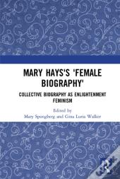 Mary Hays'S 'Female Biography'