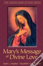 Mary'S Message Of Divine Love