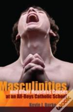 Masculinities And Other Hopeless Causes At An All-Boys Catholic School