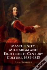 Masculinity Militarism And Eighteenth-