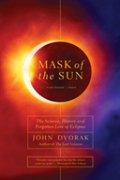 Mask Of The Sun - The Science, History And Forgotten Lore Of Eclipses