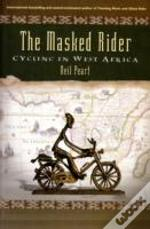Masked Rider: Cycling In West Africa