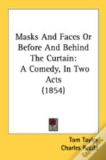 Masks And Faces Or Before And Behind The