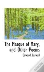 Masque Of Mary, And Other Poems