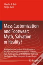 Mass Customization And Footwear -Myth, Salvation Or Reality?
