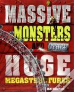 Massive Monsters And Other Huge Megastructures
