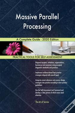 Wook.pt - Massive Parallel Processing A Complete Guide - 2020 Edition
