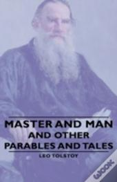 Master And Man - And Other Parables And