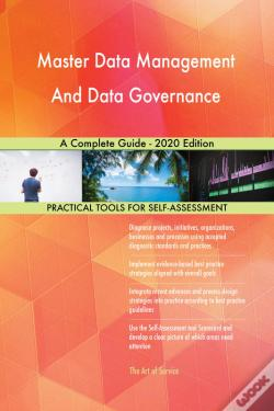 Wook.pt - Master Data Management And Data Governance A Complete Guide - 2020 Edition