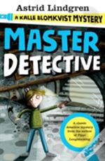 Master Detective: A Kalle Blomqvist Mystery