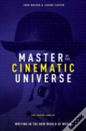 Master Of The Cinematic Universe