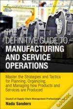Master The Strategies And Tactics For Planning, Organizing, And Managing How Products And Services Are Produced