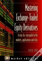 Mastering Exchange Traded Equity Derivatives