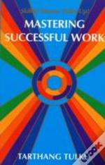 Mastering Successful Work