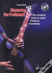Mastering The Fretboard