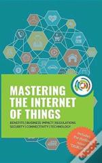 Mastering The Internet Of Things 'Flip' Book, Including The Novel Disrupted