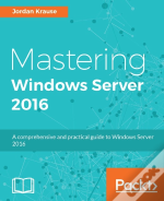 Mastering Windows Server 2016