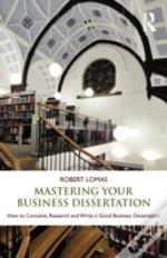 Mastering Your Business Dissertation