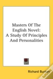 Masters Of The English Novel: A Study Of