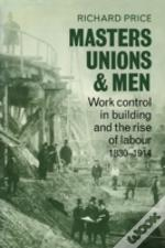 Masters, Unions And Men