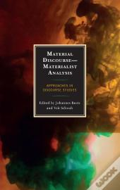 Material Discoursematerialist Analysis