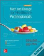 Math And Dosage Calculations For Healthcare Professionals