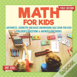 Math For Kids First Edition - Arithmetic, Geometry And Basic Engineering Quiz Book For Kids - Children'S Questions & Answer Game Books