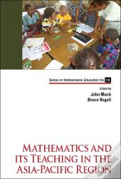 Mathematics And Its Teaching In The Asia-Pacific Region
