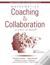 Mathematics Coaching And Collaboration In A Plc At Work