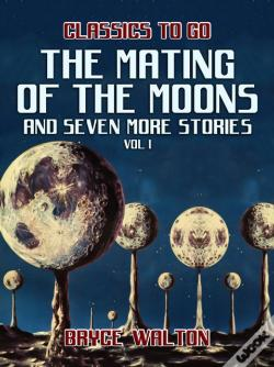 Wook.pt - Mating Of The Moons And Seven More Stories Vol I