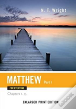 Matthew For Everyone, Part 1 (Enlarged Print)