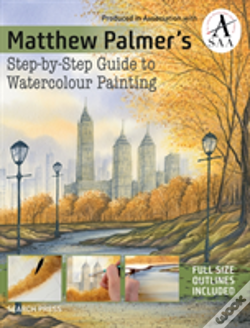 Wook.pt - Matthew Palmer'S Step-By-Step Guide To Watercolour Painting