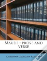 Maude : Prose And Verse